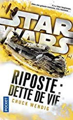 Star Wars Riposte - Dette de vie (2) de Chuck WENDIG