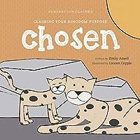 Chosen: Claiming Your Kingdom Purpose (Generation Claimed)