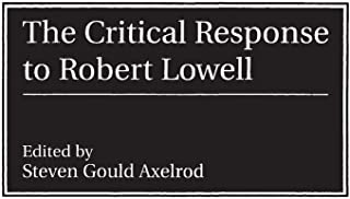The Critical Response to Robert Lowell