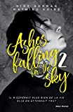 Ashes falling for the sky - tome 2 : Sky burning down to ashes