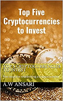 TOP 5 CRYPTOCURRENCIES TO INVEST  Five steps for researching a cryptocurrency