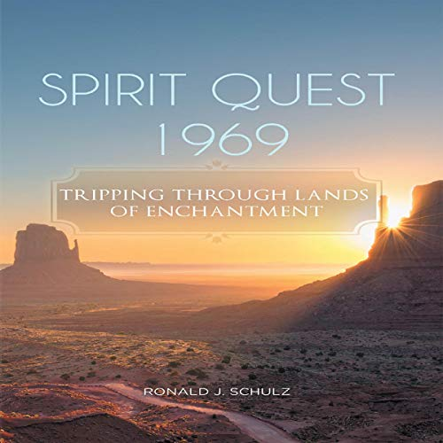 Spirit Quest 1969 Audiobook By Ronald J. Schulz cover art