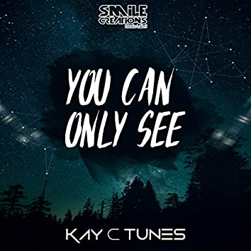 You Can Only See