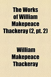 The Works of William Makepeace Thackeray (Volume 2, PT. 2); Vanity Fair