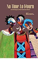 No Time to Mourn: An anthology by South Sudanese Women