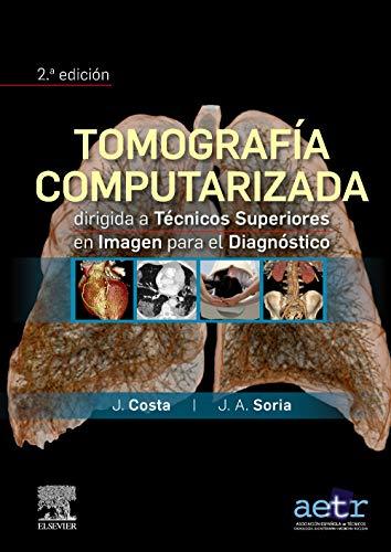 Tomografía computarizada dirigida a técnicos superiores en imagen para el diagnóstico (Spanish Ed