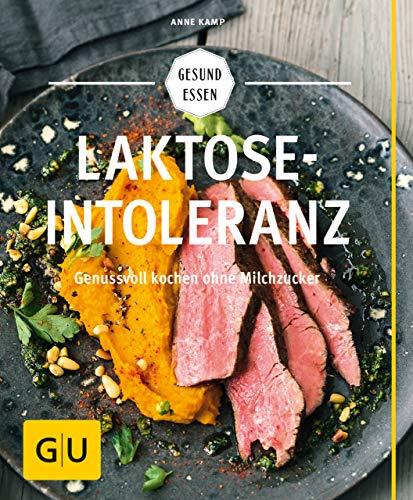 Laktoseintoleranz: Genussvoll kochen ohne Milchzucker (GU Gesund Essen)