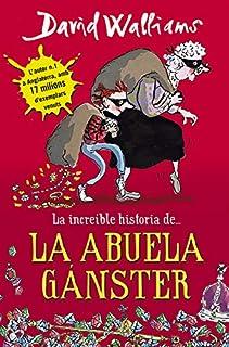comprar comparacion La increíble historia de... la abuela gánster (Colección David Walliams)