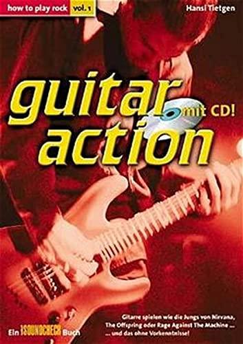 Guitar action: how to play rock, Gitarre spielen wie die Jungs von Nirvana, the Offspring oder Rage against the Machine und das ohne Vorkenntnisse!