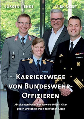Karrierewege von Bundeswehr-Offizieren: Absolventen beider Bundeswehr-Universitäten geben Einblicke in ihren beruflichen Alltag