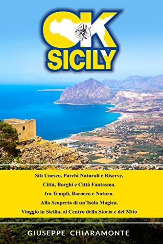 OK Sicily: Viaggio in Terra di Sicilia, fra Storia e Mito, Barocco e Magia!