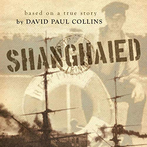 Shanghaied Audiobook By David Paul Collins cover art
