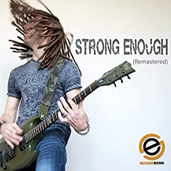 Strong Enough (Remastered)