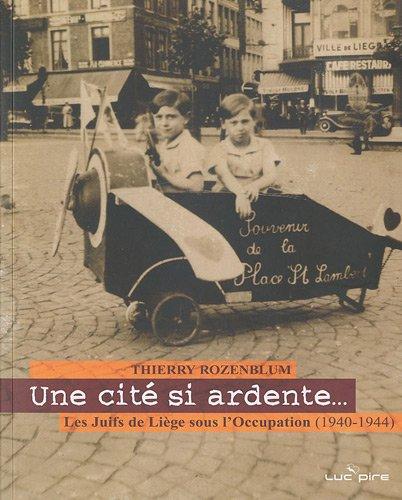 Une cité si ardente... : Les Juifs de Liège sous l'Occupation (1940-1944) (1DVD)