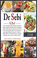 Dr. Sebi Diet: The Complete Nutritional Guide to Plant-Based Alkaline Diet.Cookbook with 83 Recipes to Detox your Body, Liver Cleansing, Reverse Diabetes, and High Blood Pressure.21 Days Meal Plan and Meal Prep for Rapid Weight Loss with Dr. Sebi's Diet.