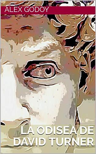 La Odisea de David Turner de Alex Godoy