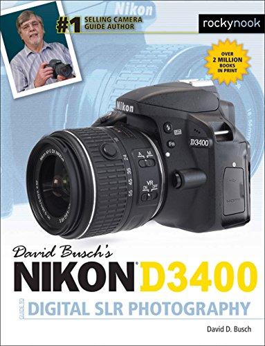 David Busch's Nikon D3400 Guide to Digital SLR Photography (The David Busch Camera Guide Series) (English Edition)