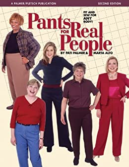 Pants for Real People: Fit and Sew for Any Body (Sewing for Real People series) by [Marta Alto, Pati Palmer]
