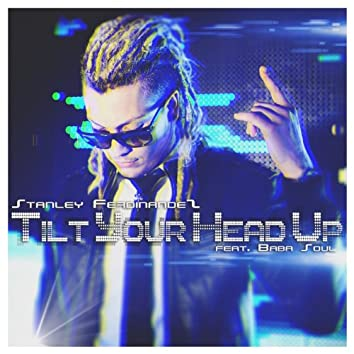 Tilt Your Head Up (feat. Baba Soul) - Single