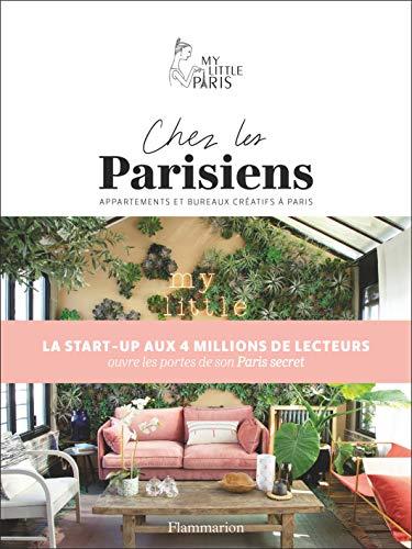 Chez les Parisiens: Appartements et bureaux créatifs à Paris