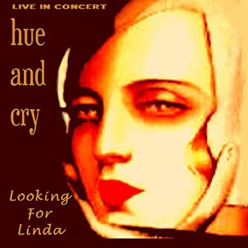 Looking for Linda - Live in Concert