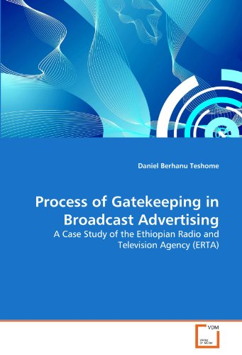 Process of Gatekeeping in Broadcast Advertising: A Case Study of the Ethiopian Radio and Television Agency (ERTA)