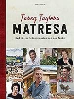 Tareq Taylors matresa : med rätter från Jerusalem och min familj