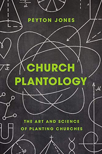 Church Plantology: The Art and Science of Planting Churches (Exponential Series)