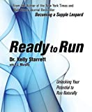 Ready to Run: Unlocking Your Potential to Run Naturally...