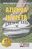 Azienda In Meta: Come Applicare Le Strategie Del Rugby Alla Tua Azienda Per Migliorare La Leadership, Fare Team Building e Raggiungere i Tuoi Obiettivi