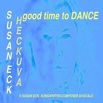 Heckuva good time to Dance