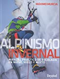 Alpinismo invernal, manual práctico de escalada en nieve, hielo y mixto