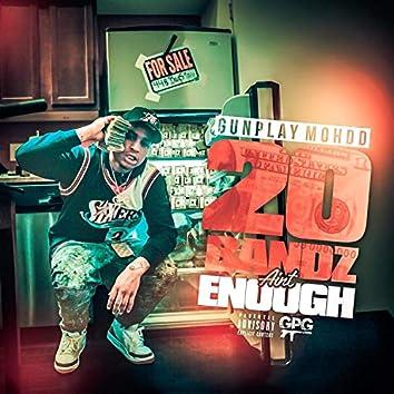 20 Bandz Ain't Enough