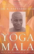 Yoga Mala: The Original Teachings of Ashtanga Yoga Master Sri K. Pattabhi Jois