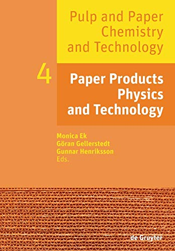 Pulp and Paper Chemistry and Technology: Paper Products Physics and Technology