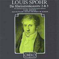 Spohr: Die Klarinettenkonzerte 2 & 3 (The Clarinet Concertos 2 & 3) by Karl Leister (1993-04-26)