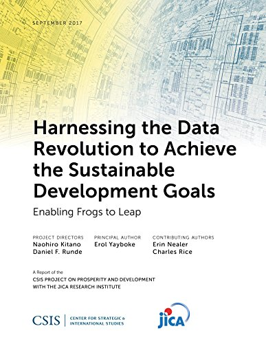 Harnessing the Data Revolution to Achieve the Sustainable Development Goals: Enabling Frogs to Leap (CSIS Reports) (English Edition)