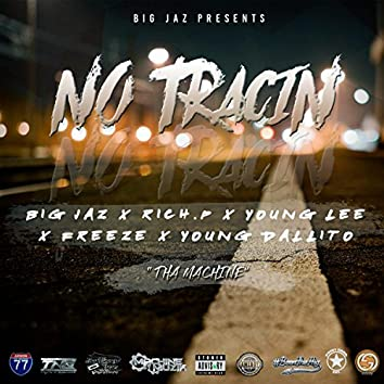 No Tracin' (feat. Rich P, Young Lee, Freeze & Dallito)