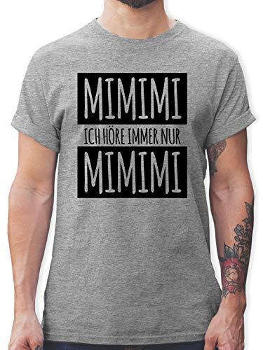 Statement - Ich höre Immer nur Mimimi - XL - Grau meliert - t-Shirt Herren sprüche - L190 - Tshirt Herren und Männer T-Shirts