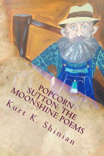 Popcorn Sutton: The Moonshine Poems (English Edition)