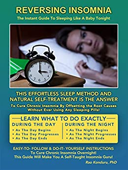 Reversing Insomnia: The Instant Guide To Sleeping Like A Baby Tonight by [Rao Konduru (Dr)]