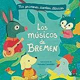 Los músicos de Bremen (Mis primeros cuentos clásicos)