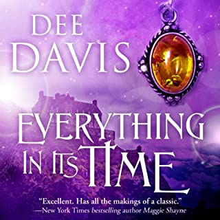 Everything in Its Time     Time Travel Trilogy, Book 1              By:                                                                                                                                 Dee Davis                               Narrated by:                                                                                                                                 Ross Pendleton                      Length: 11 hrs and 3 mins     19 ratings     Overall 3.8