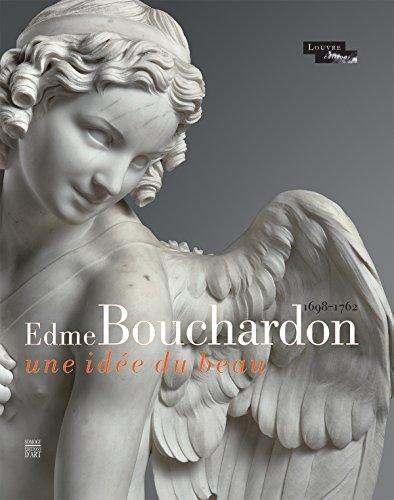 Edmé Bouchardon 1698-1762 : Une idée du beau