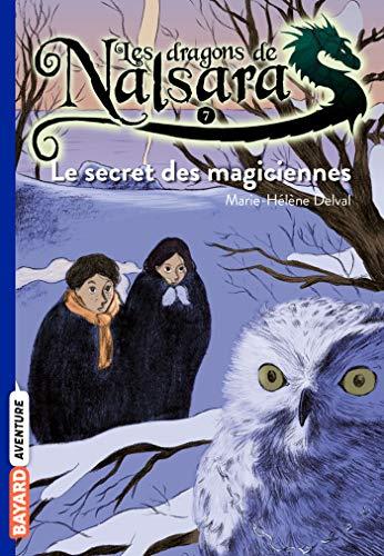 Les dragons de Nalsara, Tome 07: Le secret des magiciennes