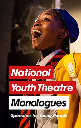 National Youth Theatre Monologues: 75 Speeches for Auditions