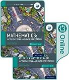 Oxford IB Diploma Programme IB Mathematics: applications and interpretation, Standard Level, Print and Enhanced Online Course Book Pack