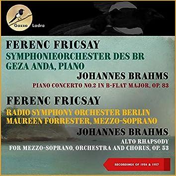 Johannes Brahms: Piano Concerto No. 2 & Alto-Rhapsody (Recordings of 1957 & 1958)