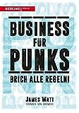 Business für Punks: Brich alle Regeln!