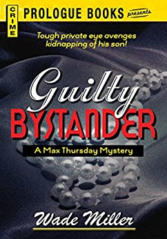 Guilty Bystander (Prologue Books) by [Wade Miller]